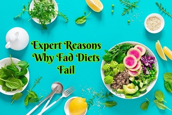 3 Expert Reasons Why Fad Diets Fail
