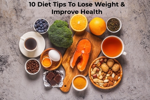 10 Diet Tips To Lose Weight