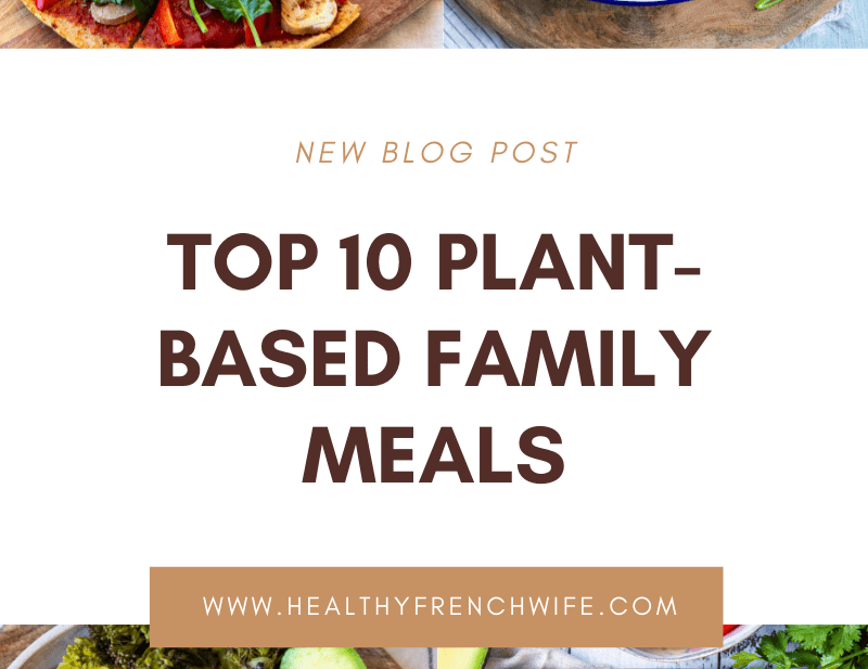 TOP 10 HEALTHY PLANTBASED FAMILY MEALS KID-FRIENDLY VEGAN RECIPES