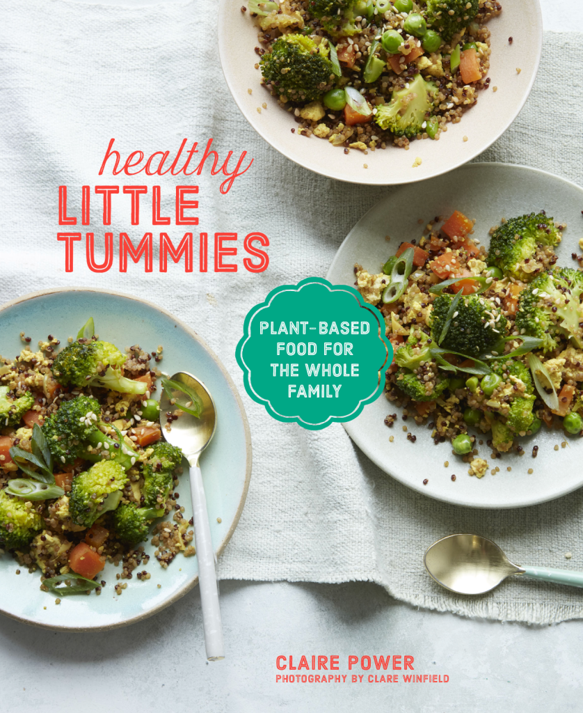 healthy little tummies - plant-based recipe book for the whole fmaily by claire power