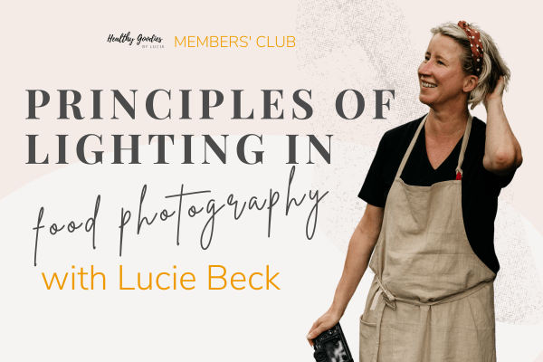 principles of Lighting in food photography with Lucie Beck - Healthy Goodies by Lucia