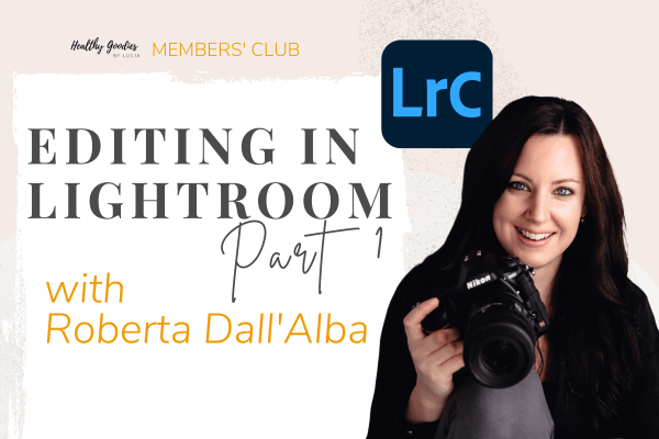 Editing in Lightroom - Healthy Goodies by Lucia