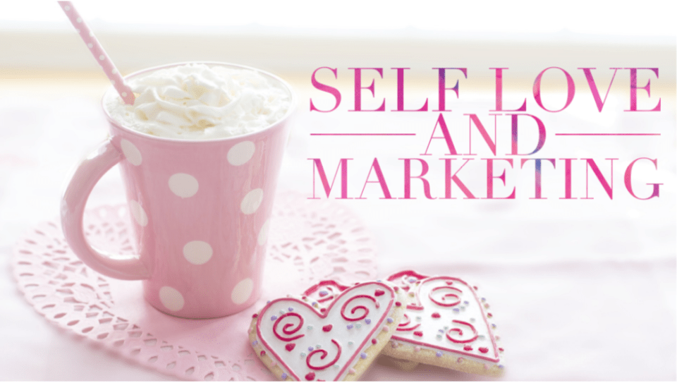 self love and marketing