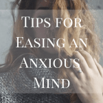 Tips for Easing an Anxious Mind