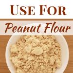 Top 5 Uses For Peanut Flour
