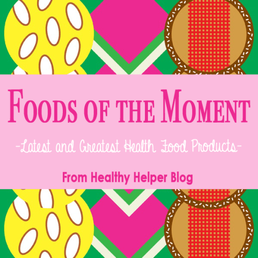 Foods of the Moment from Healthy Helper Blog
