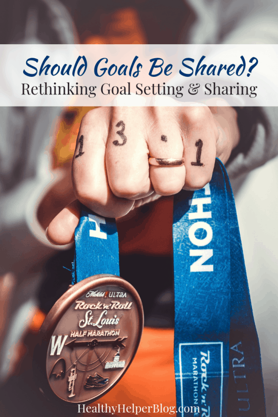 Should Goals Be Shared?   Healthy Helper A discussion on whether goals should be shared or kept private. Plus, thoughts on whether sharing your goals prematurely makes you less likely to follow through with them!
