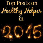 Link Love: The Top Posts on Healthy Helper in 2015 [1/1/16]
