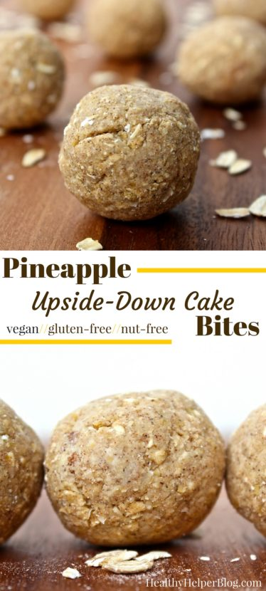 Pineapple Upside-Down Cake Bites from Healthy Helper Blog...fruity, tropical snack bites that are vegan, gluten-free, and taste like cookie dough! No added sugars or nuts. A high carb, low fat vegan delight. http://healthyhelperblog.com?utm_source=utm_source%3DPinterest&utm_medium=utm_medium%3Dsocialmedia&utm_campaign=utm_campaign%3Dblogpost