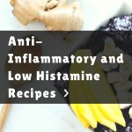 Anti-Inflammatory and Low-Histamine Recipes