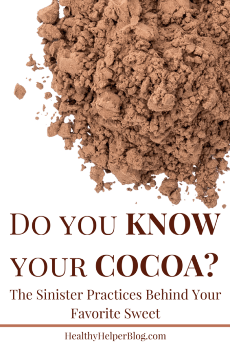 Know Your Cocoa | @Healthy_Helper Do you know your cocoa? What's really behind the delicious chocolate you eat on a daily basis? It's something a lot more sinister than you think. Read on to learn more about the connection between cocoa and child labor.