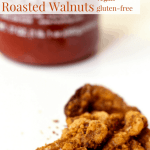 Oil-Free Sriracha Roasted Walnuts [vegan + gluten-free[]