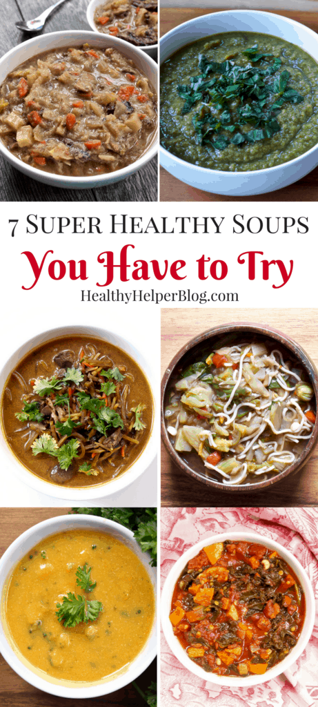 7 Super Healthy Soups And Stews You Have To Try Healthy Helper
