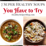 7 Super Healthy Soups and Stews You Have to Try