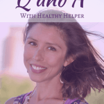 """Q and A with Healthy Helper 
