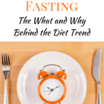 Intermittent Fasting: The What and Why Behind the Diet Trend