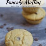 Chocolate Chip Pancake Muffins [gluten-free]
