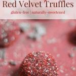Raw Vegan Red Velvet Truffles [gluten-free + naturally sweetened]