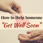 "How to Help Someone ""Get Well Soon"""