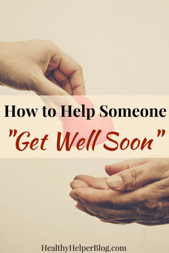 "How to Help Someone ""Get Well Soon"" 