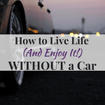 How to Live Life (And Enjoy It!) Without a Car