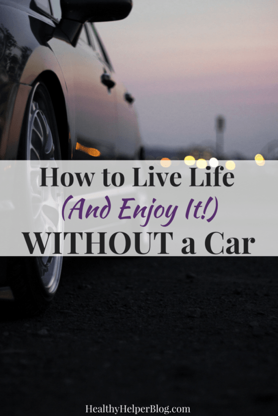 How to Live Life (And Enjoy It!) WITHOUT a Car | Healthy Helper My go-to tips for living life without a car and THRIVING because of it! The positive & negatives of choosing this green lifestyle and everything you need to know about making your car-less experience easier.