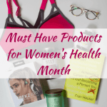 Must Have Products for Women's Health Month   Healthy Helper @Healthy_Helper A roundup of my favorite products to help you celebrate Women's Health Month. Everything you need from nutrition and supplements to apparel and fitness accessories!