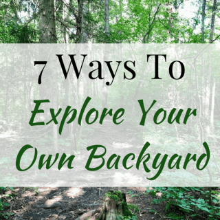 7 Ways to Explore Your Own Backyard   Healthy Helper A simple guide to staying active and on the move while exploring your own hometown!