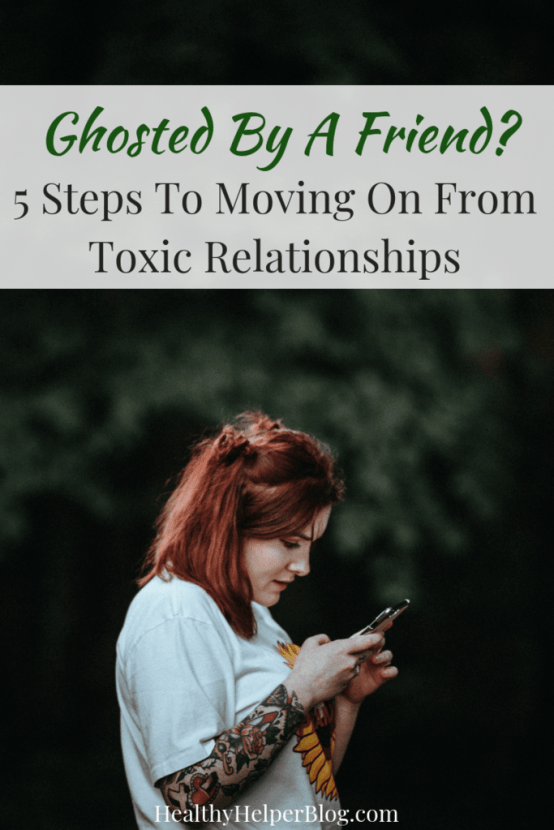 Ghosted By A Friend? 5 Steps To Moving On From Toxic Relationships   Healthy Helper Ghosting isn't just for romantic relationships. Friendship ghosting is a real thing and can hurt just as much as a boyfriend or girlfriend leaving you without word. This simple guide will help you deal with this type of situation and move on from it in a healthy way.