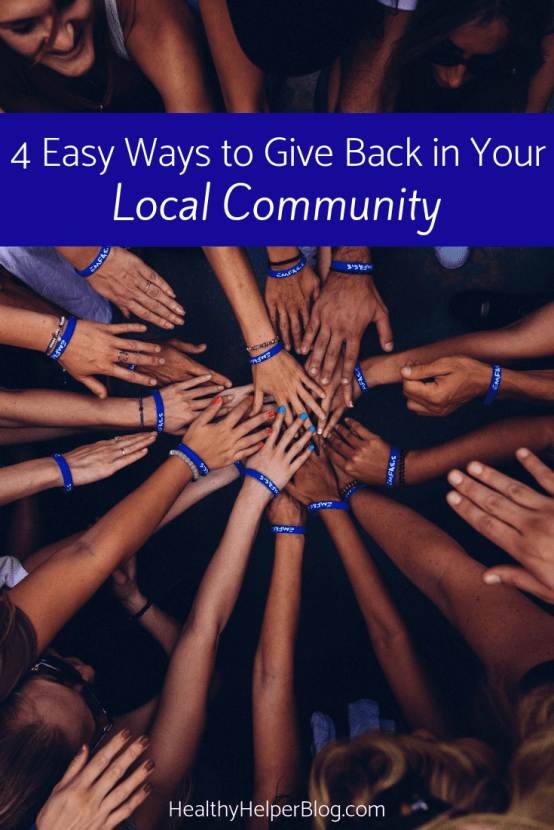 4 Easy Ways to Give Back in Your Local Community | Four easy ways to give back in your local community that you may have never thought of before! Unique ways to volunteer, donate, and positively contribute to those around you.