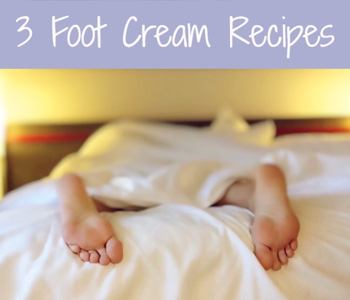 3 Foot Cream Recipes
