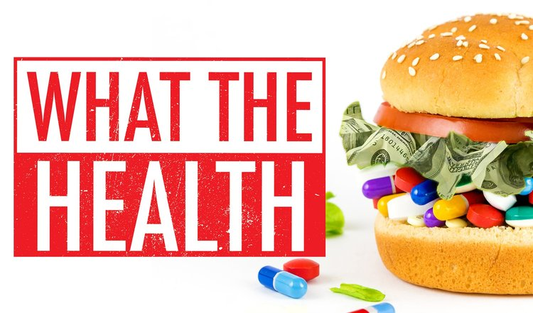 What the WHAT? A critical look at the new documentary, 'What the Health.'