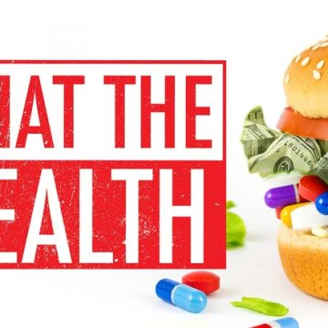 A critical look at the new documentary, 'What the Health