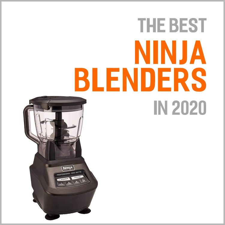The Best Ninja Blenders in 2020 (And Why They Are Worth Buying!)