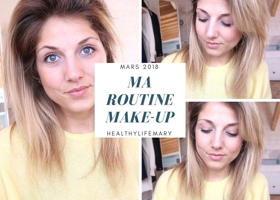 Ma Routine Make-Up (mars 2018)