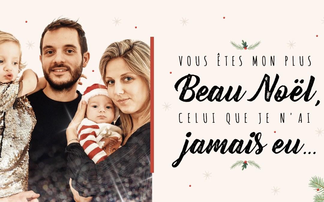 Tu es mon plus beau Noël, celui que je n'ai jamais eu…