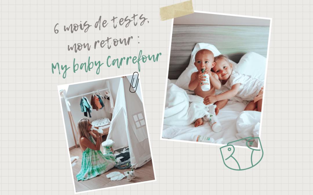 6 mois de tests : Mon retour sur My Baby Carrefour