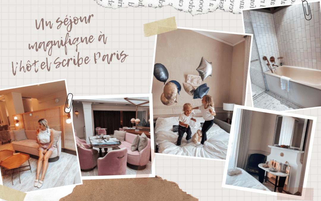 Un séjour magnifique à l'hôtel Scribe Paris