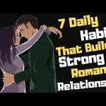 7 daily habits that build a strong romantic relationship