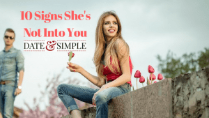 10 signs she is the one and 5 signs she is not