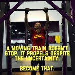Be a moving train