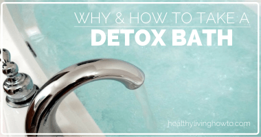 Detox Bath: Why and How
