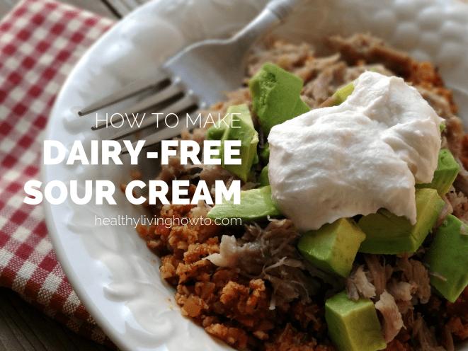 How To Make Dairy Free Sour Cream