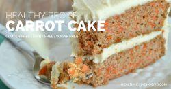 Healthy Recipe: Carrot Cake   healthylivinghowto.com