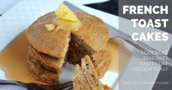 French Toast Cakes