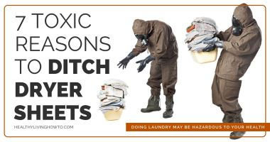 7 Toxic Reasons to Ditch Dryer Sheets
