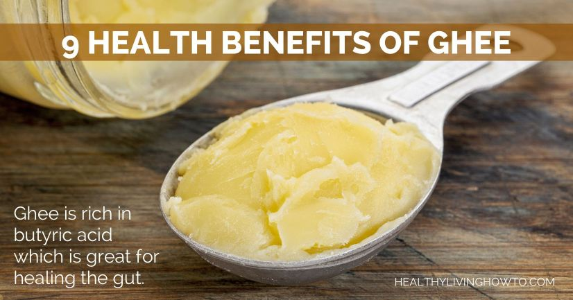 9 Health Benefits of Ghee | healthylivinghowto.com