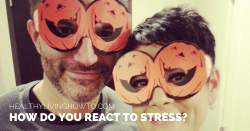 How Do You React To Stress