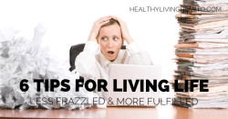 Life Less Frazzled More Fulfilled