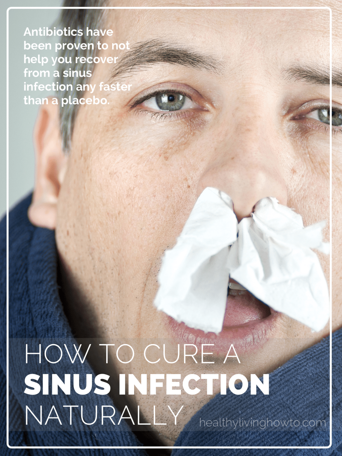How To Cure A Sinus Infection Naturally healthylivinghowto.com